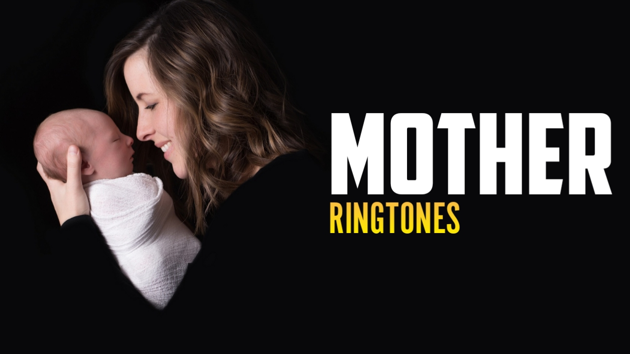 TOP 5 MOTHER RINGTONES 2020