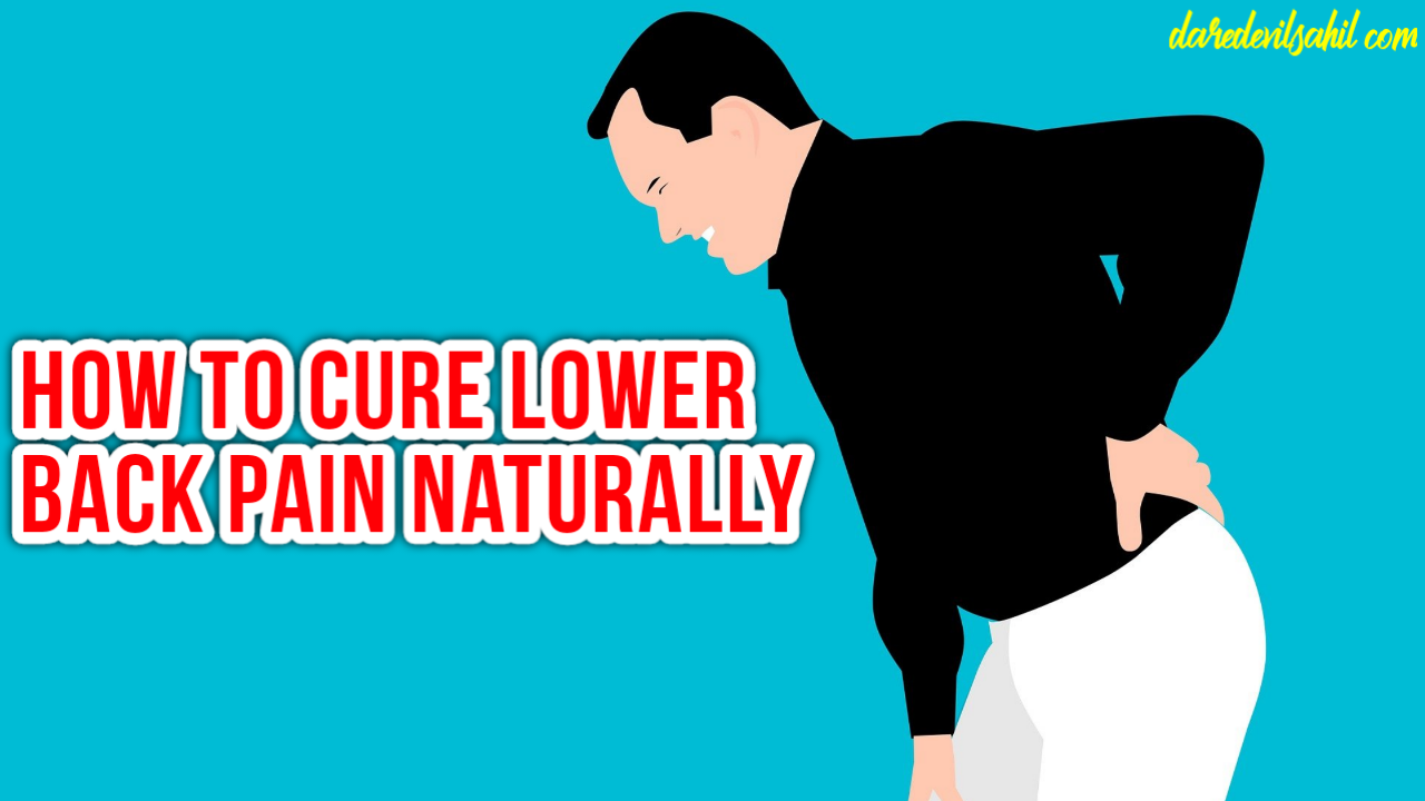 How to Cure Lower Back Pain Naturally?