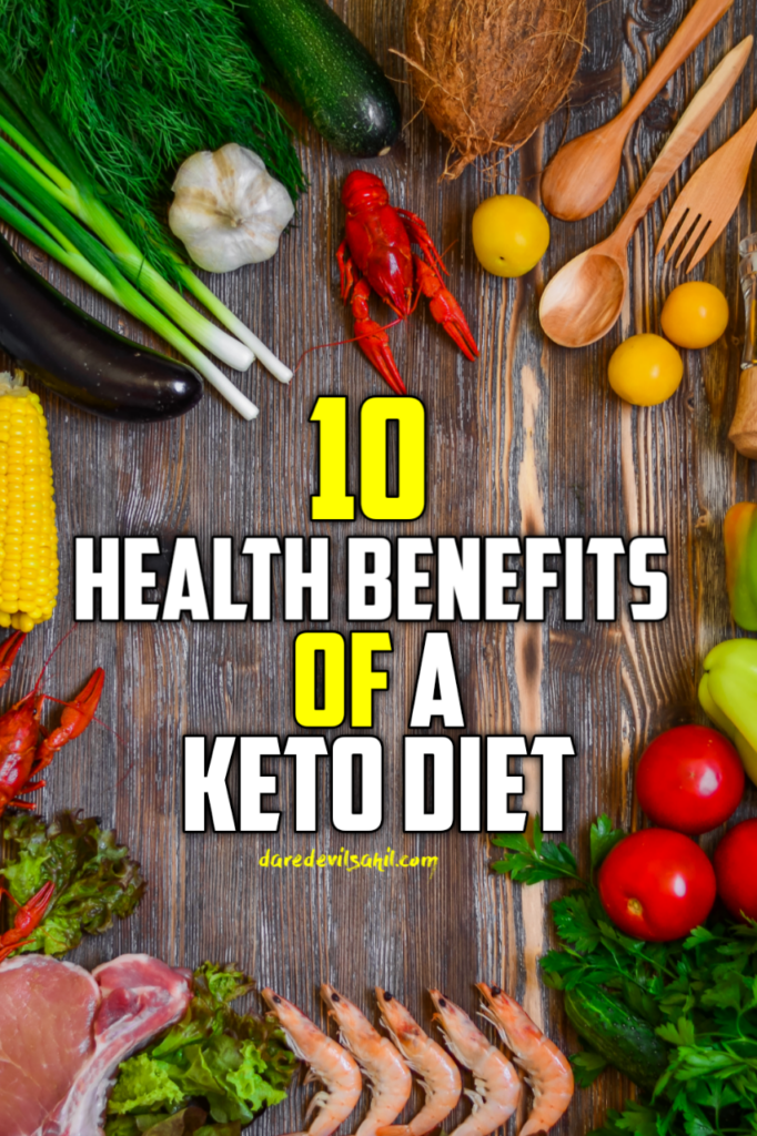 10 Health Benefits of A Keto Diet