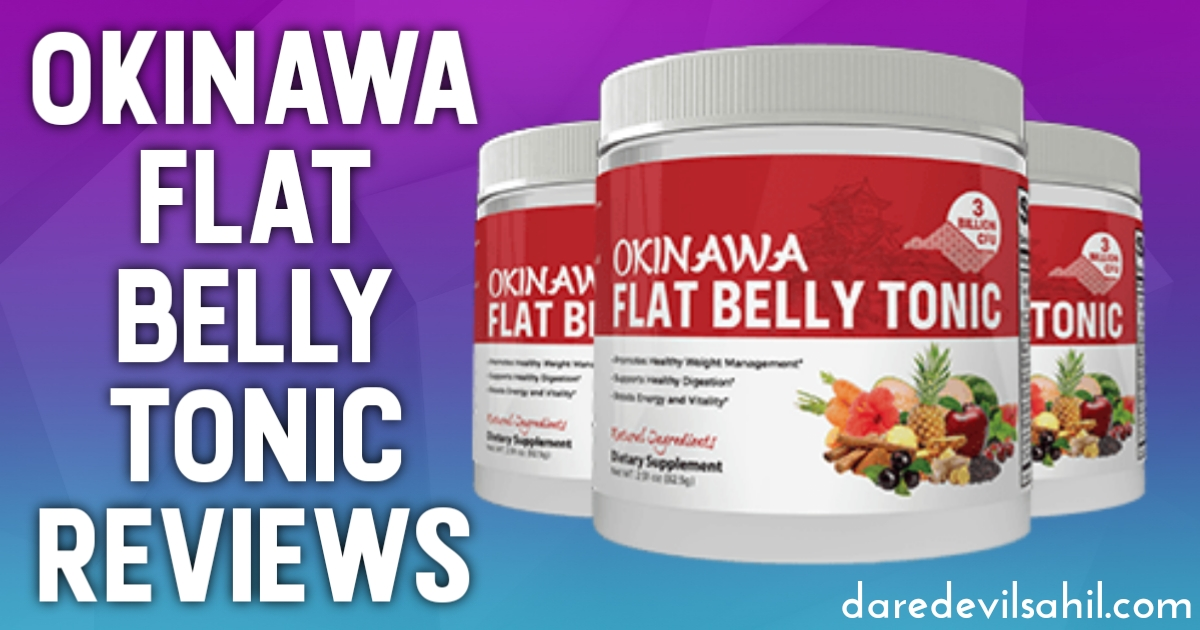 Okinawa Flat Belly Tonic Reviews – Is it really effective or is it a Scam?