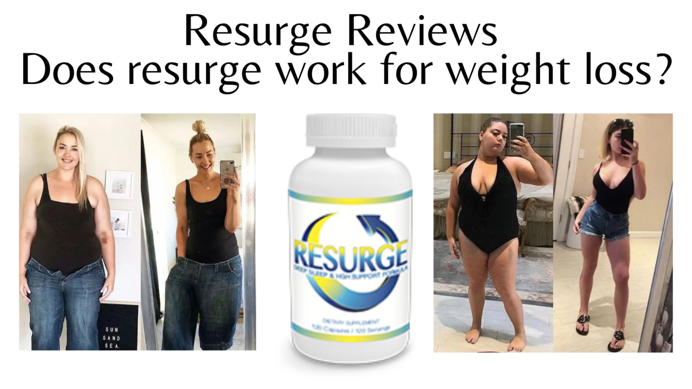 Resurge Reviews - Does resurge work for weight loss?
